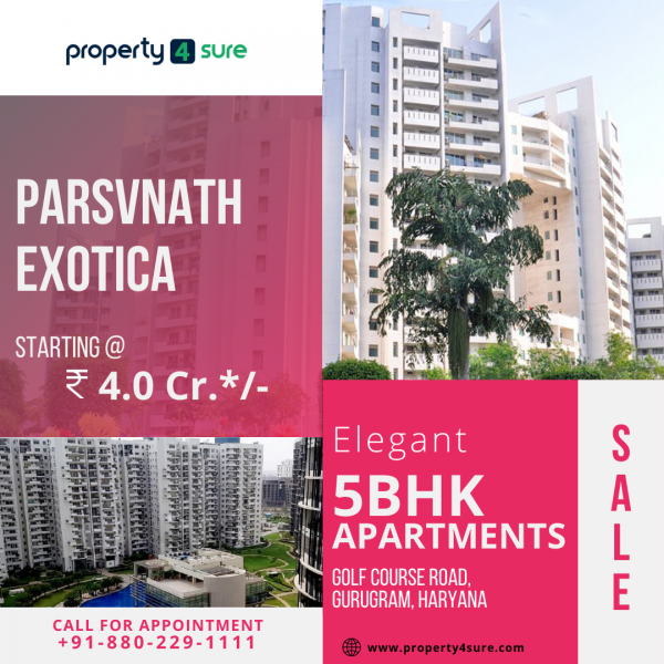 Parsvnath Exotica for Sale in Gurugram | 5 BHK Apartments for Sale