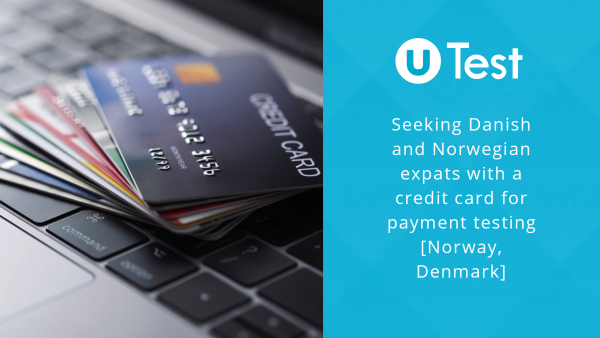 Seeking Danish and Norwegian expats with Credit Card [Denmark, Norway]