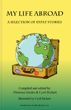 My Life Abroad - A selection of expat stories. Book edited by DOTEXPAT LTD