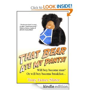 That Bear Ate My Pants! Adventures of a real Idiot AbroadTony James Slater
